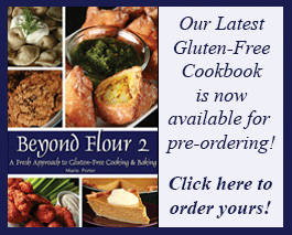 Beyond Flour 2: A Fresh Approach to Gluten-Free Cooking & Baking. The Kickstarter is live now!